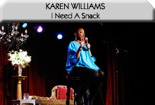 Karen Williams: I Need A Snack